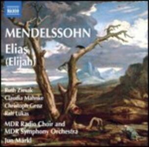 Elias - CD Audio di Felix Mendelssohn-Bartholdy,Ruth Ziesak,Christoph Genz,Jun Märkl