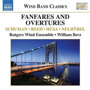 Fanfares and Overtures - CD Audio di William Berz,Rutgers Wind Ensemble