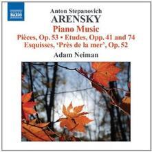 6 Pezzi op.53 - Studi op.41, op.74 - 6 Esquisses - CD Audio di Anton Stepanovich Arensky,Adam Neiman