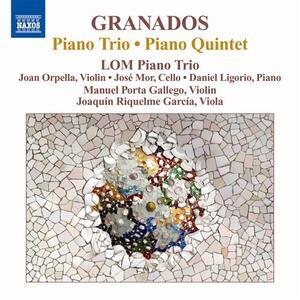 Trio con pianoforte - Quintetto con pianoforte - CD Audio di Enrique Granados,Lom Piano Trio