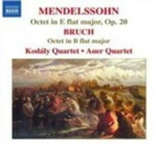 Ottetto op.20 / Ottetto in Si bemolle - CD Audio di Felix Mendelssohn-Bartholdy,Max Bruch,Kodaly Quartet,Auer String Quartet
