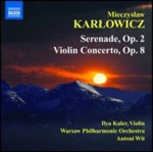 Concerto per violino - Serenata op.2 - CD Audio di Antoni Wit,Mieczyslaw Karlowicz