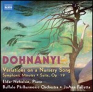 Variazioni su un canto per bambini - Suite in Fa diesis minore - Minuti sinfonici - CD Audio di Erno Dohnanyi,Eldar Nebolsin,JoAnn Falletta,Buffalo Philharmonic Orchestra