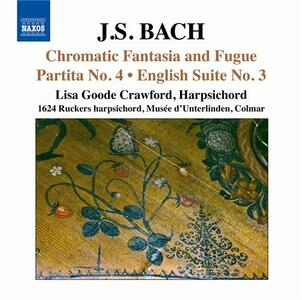 Fantasia cromatica e fuga BWV903 - Partita n.4 BWV828 - Suite inglese n.3 - CD Audio di Johann Sebastian Bach,Lisa Crawford