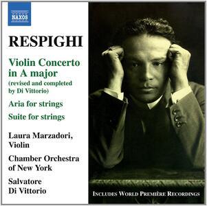 Concerto per violino - Aria per archi - Suite per archi - CD Audio di Ottorino Respighi