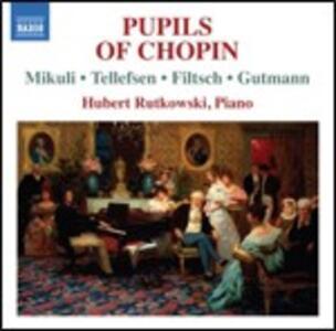 Pupils of Chopin - CD Audio di Hubert Rutkowski