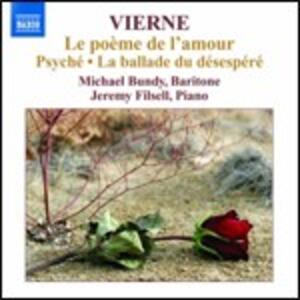 Le poème de l'amour op.48 - Psyché op.33 - La ballade du désespéré op.61 - CD Audio di Louis Vierne