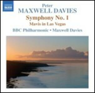 Sinfonia n.1 - Mavis in Las Vegas - CD Audio di Sir Peter Maxwell Davies