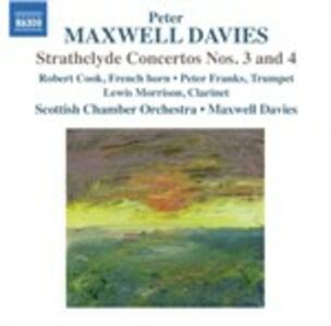 Strathclyde Concertos n.3, n.4 - CD Audio di Sir Peter Maxwell Davies