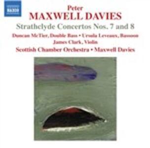 Strathclyde Concertos n.7, n.8 - CD Audio di Sir Peter Maxwell Davies