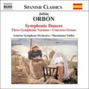 Danze Sinfoniche - Concerto Grosso - 3 Versioni Sinfoniche - CD Audio di Julián Orbón