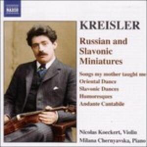 Russian and Slavonic Miniatures - CD Audio di Fritz Kreisler