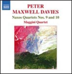 Quartetti Naxos n.9, n.10 - CD Audio di Maggini Quartet,Sir Peter Maxwell Davies