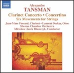 Concerto per clarinetto - Concertino per oboe, clarinetto  e archi - 6 Movimenti - CD Audio di Alexandre Tansman