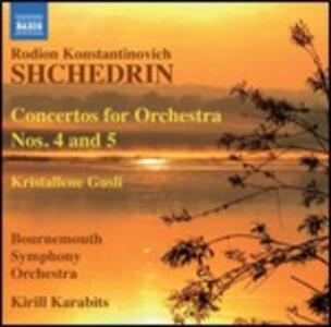 Concerti per orchestra n.4, n.5 - Kristallene Gusli - CD Audio di Rodion Shchedrin,Bournemouth Symphony Orchestra,Kirill Karabits