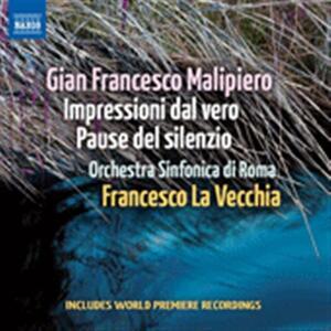 Impresisoni dal vero - Pause del silenzio - CD Audio di Gian Francesco Malipiero