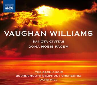 Dona Nobis Pacem - Sancta Civitas - CD Audio di Ralph Vaughan Williams,Bournemouth Symphony Orchestra,David Hill,Winchester Cathedral Choir