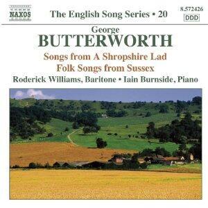 Songs from a Shropshire Lad - Folk Songs - CD Audio di George Butterworth,Iain Burnside,Roderick Williams