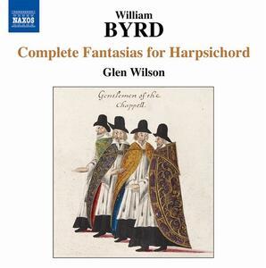 Fantasie per clavicembalo - CD Audio di William Byrd,Glen Wilson