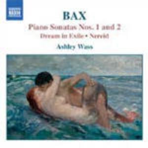 Sonate per pianoforte n.1, n.2 - Dream in Exile - Burlesque - Nereid in a Vodka Shop - CD Audio di Arnold Trevor Bax,Ashley Wass