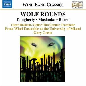 Wolf Rounds - CD Audio di Gary Green,Frost Wind Ensemble at the University of Miami