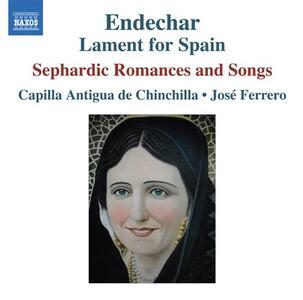 Endechar. Lament for Spain - CD Audio di José Ferrero