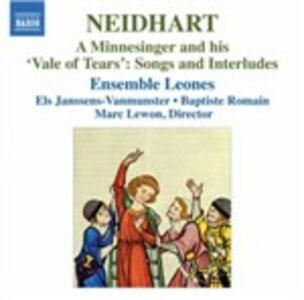 A Minnesinger and his Vale of Tears. Songs and Interludes - CD Audio di Neidhart