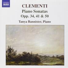 Sonate per pianoforte op.34/2, op.41, op.50/1 - CD Audio di Muzio Clementi,Tanya Bannister