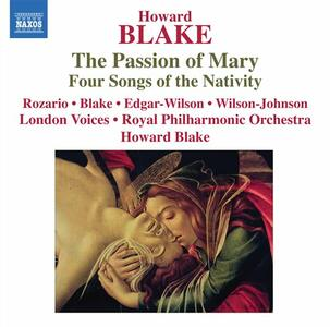 Passion of Mary op.557 - 4 Songs of the Nativity op.416 - CD Audio di Howard Blake