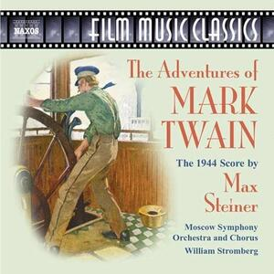 The Adventures of Mark Twain (Colonna Sonora) - CD Audio di William T. Stromberg,Moscow Symphony Orchestra,Max Steiner