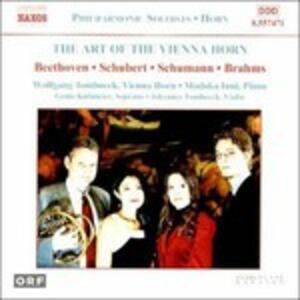 The Art of the Vienna Horn - CD Audio di Ludwig van Beethoven,Johannes Brahms,Franz Schubert,Robert Schumann