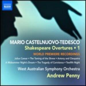 Shakespeare Overtures vol.1 - CD Audio di Mario Castelnuovo-Tedesco