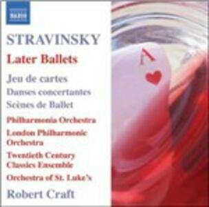 Jau de Cartes - Danses Concertantes - Scène de Ballet - CD Audio di Igor Stravinsky,London Philharmonic Orchestra,Philharmonia Orchestra,Orchestra of St.Luke's,Robert Craft