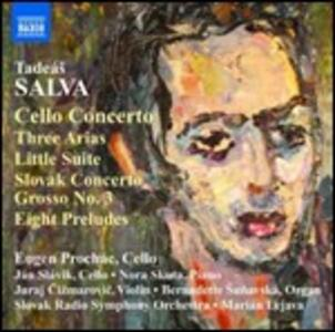 Concerto grosso slovacco - 3 Arie - Piccola Suite - 8 Preludi - CD Audio di Tadeás Salva