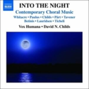 Into the Night. Musica Corale Contemporanea - CD Audio