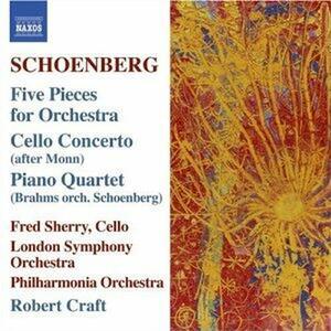 Concerto per violoncello - 5 Pezzi op.16 - Arrangiamento del Quartetto con pianoforte di Brahms - CD Audio di Arnold Schönberg,Philharmonia Orchestra,Robert Craft