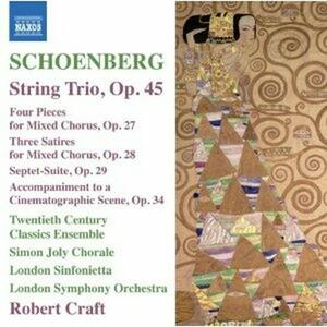 Trio op.45 - 4 Pezzi per coro misto op.27 - Satiren op.28 - Suite op.29 - CD Audio di Arnold Schönberg,London Symphony Orchestra,Robert Craft