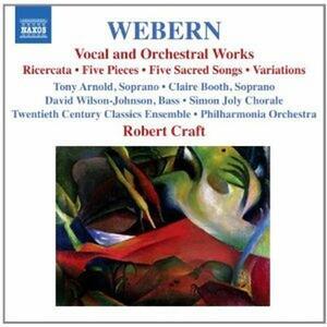 Musica orchestrale e vocale - CD Audio di Anton Webern,Philharmonia Orchestra,Robert Craft,Twentieth Century Classics Ensemble