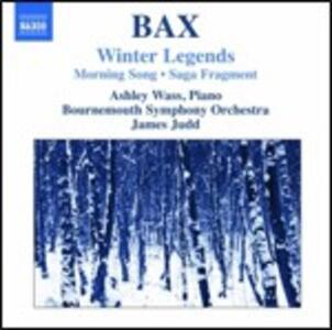 Winter Legends - Morning Song - Saga Fragment - CD Audio di Arnold Trevor Bax,Bournemouth Symphony Orchestra,James Judd,Ashley Wass