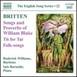 Songs and Proverbs of William Blake - Tit for Tat - Folk Song Arrangements - CD Audio di Benjamin Britten