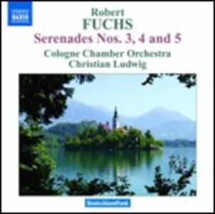 Serenate n.3, n.4, n.5 - CD Audio di Robert Fuchs