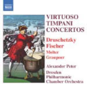 Virtuoso Timpani Concertos - CD Audio di Alexander Peter