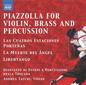 Piazzolla for Violin, Brass and Percussion - CD Audio di Astor Piazzolla