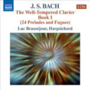 Il clavicembalo ben temperato vol.1 (Das Wohltemperierte Clavier teil 1) - CD Audio di Johann Sebastian Bach,Luc Beauséjour