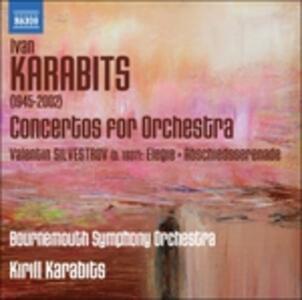Concerti per Orchestra n.1 - Omaggio Musicale a Kiev n.2, n.3 - Lamentazioni - CD Audio di Ivan Karabits