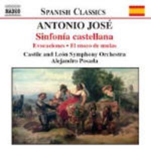 Sinfonia castellana - Suite ingenua - Evocaciones - El mozo de mulas - Marcha para soldatos de plomo - CD Audio di Antonio José Martinez Palacios