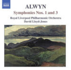 Sinfonie n.1, n.3 - CD Audio di Royal Liverpool Philharmonic Orchestra,William Alwyn,David Lloyd-Jones