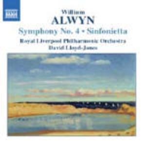 Sinfonia n.4 - Sinfonietta - CD Audio di Royal Liverpool Philharmonic Orchestra,William Alwyn,David Lloyd-Jones