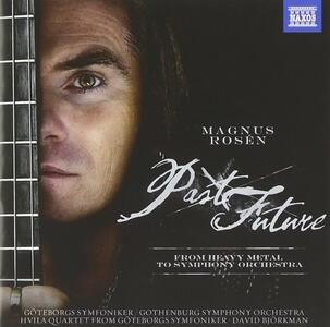 Past Future. Dall'heavy metal all'orchestra sinfonica - CD Audio di Rosen Magus