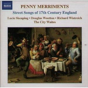 Penny Merriments: Street Songs of 17th Century England - CD Audio